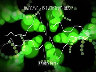 Baircave - Is Everything Okay? (KAiROS..